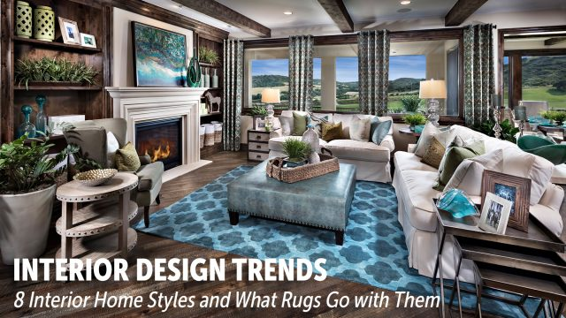 Interior Design Trends - 8 Interior Home Styles and What Rugs Go with Them