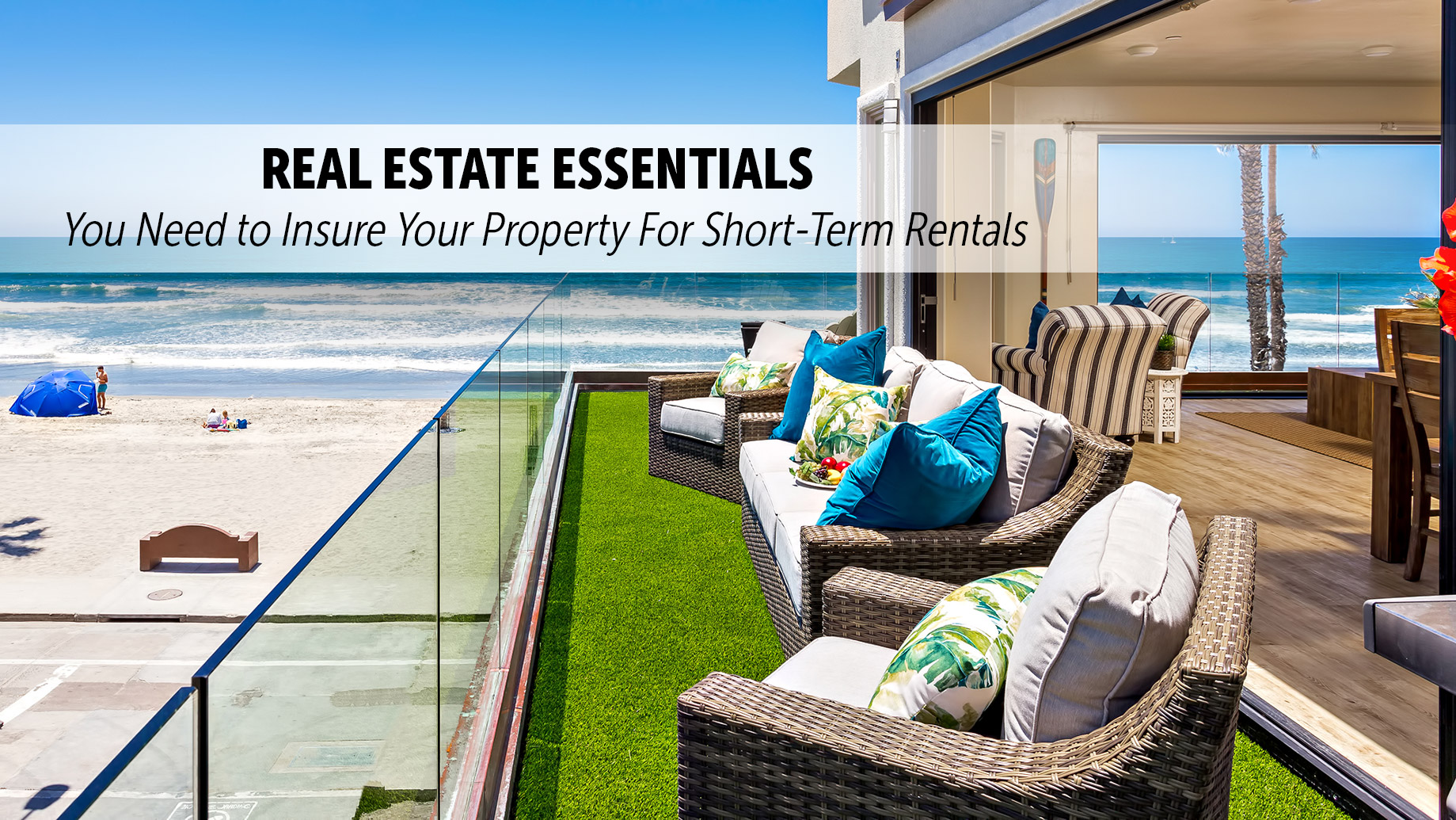 Real Estate Essentials - You Need to Insure Your Property For Short Term Rentals