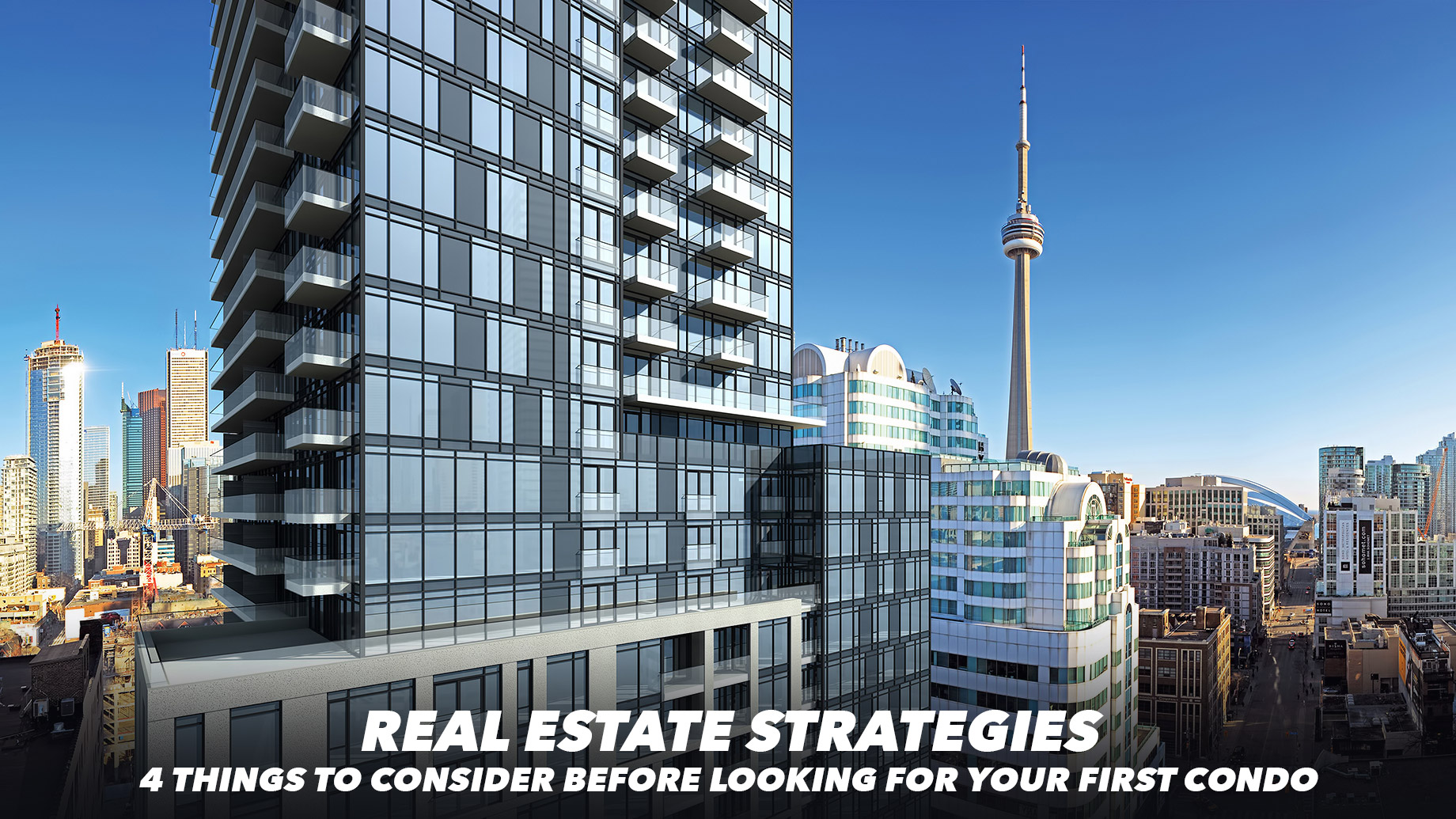 Real Estate Strategies - 4 Things to Consider Before Looking For Your First Condo