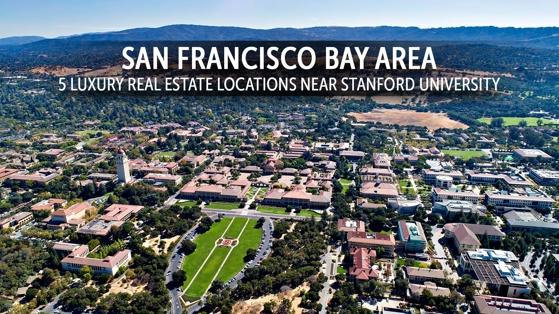 San Francisco Bay Area - 5 Luxury Real Estate Locations Near Stanford University