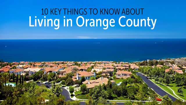 Southern California Real Estate - 10 Key Things to Know About Living in Orange County
