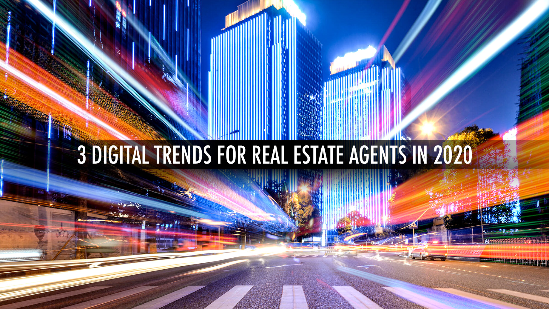 3 Digital Trends For Real Estate Agents In 2020