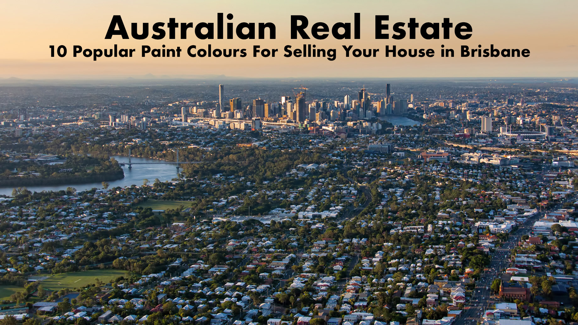 Australian Real Estate - 10 Popular Paint Colours For Selling Your House in Brisbane