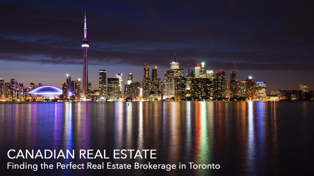 Canadian Real Estate - Finding the Perfect Real Estate Brokerage in Toronto