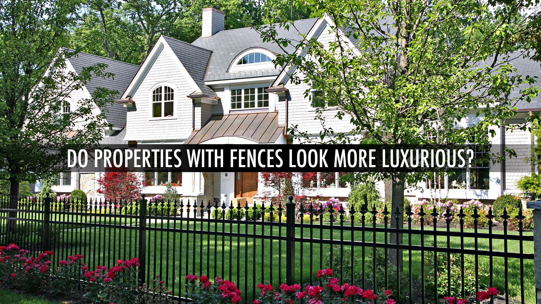 Do Properties With Fences Look More Luxurious