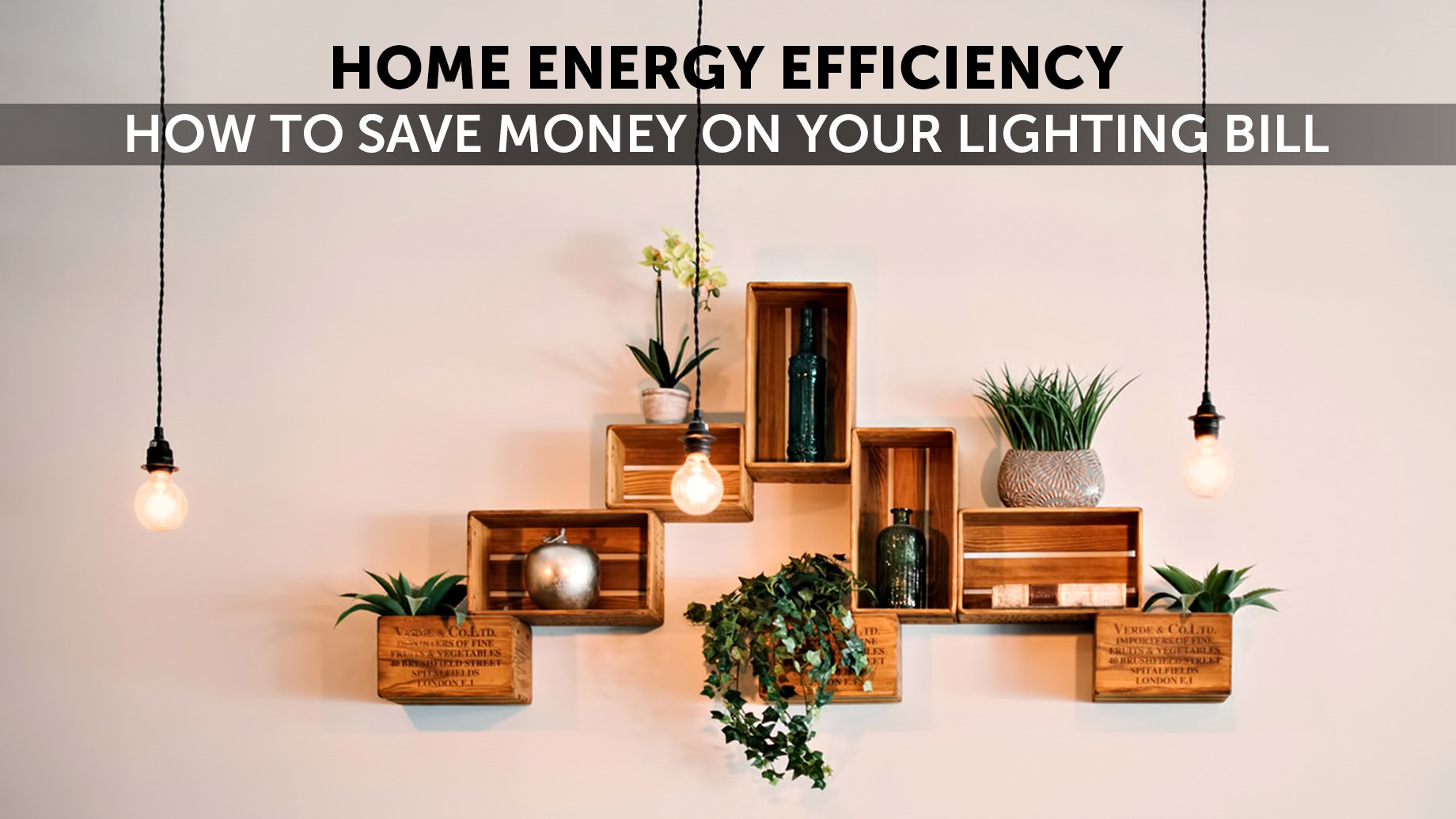 Home Energy Efficiency - How to Save Money on Your Lighting Bill