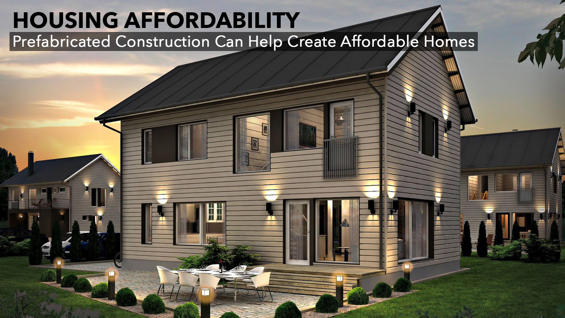 Housing Affordability - Prefabricated Construction Can Help Create Affordable Homes