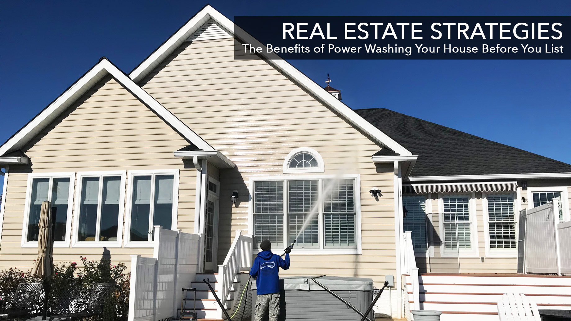 Real Estate Strategies - The Benefits of Power Washing Your House Before You List