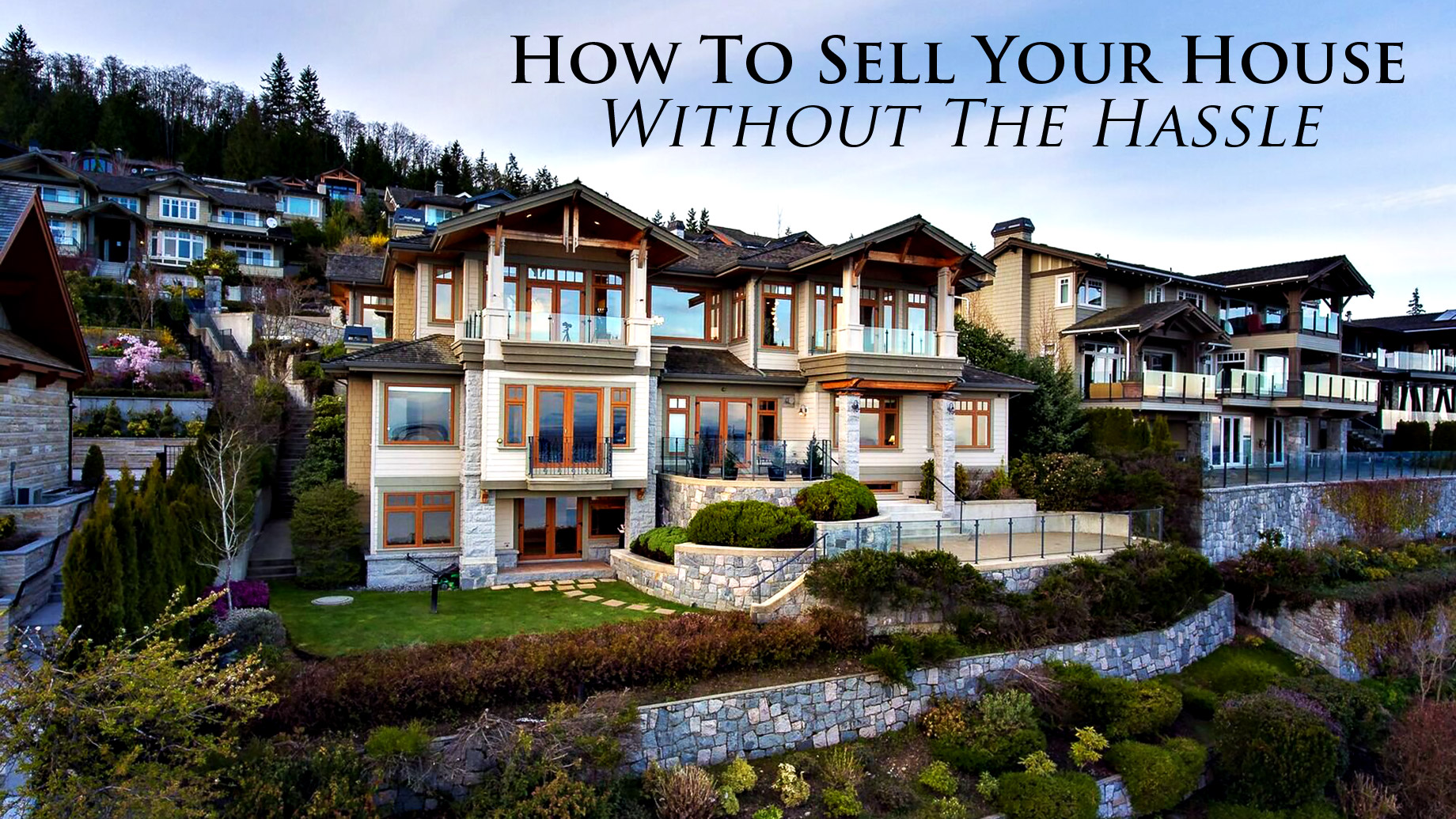 Real Estate Tips - How To Sell Your House Without The Hassle