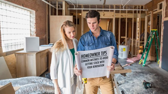 Homeowner Tips - Common Mistakes to Avoid Getting Stuck With Your Renovation