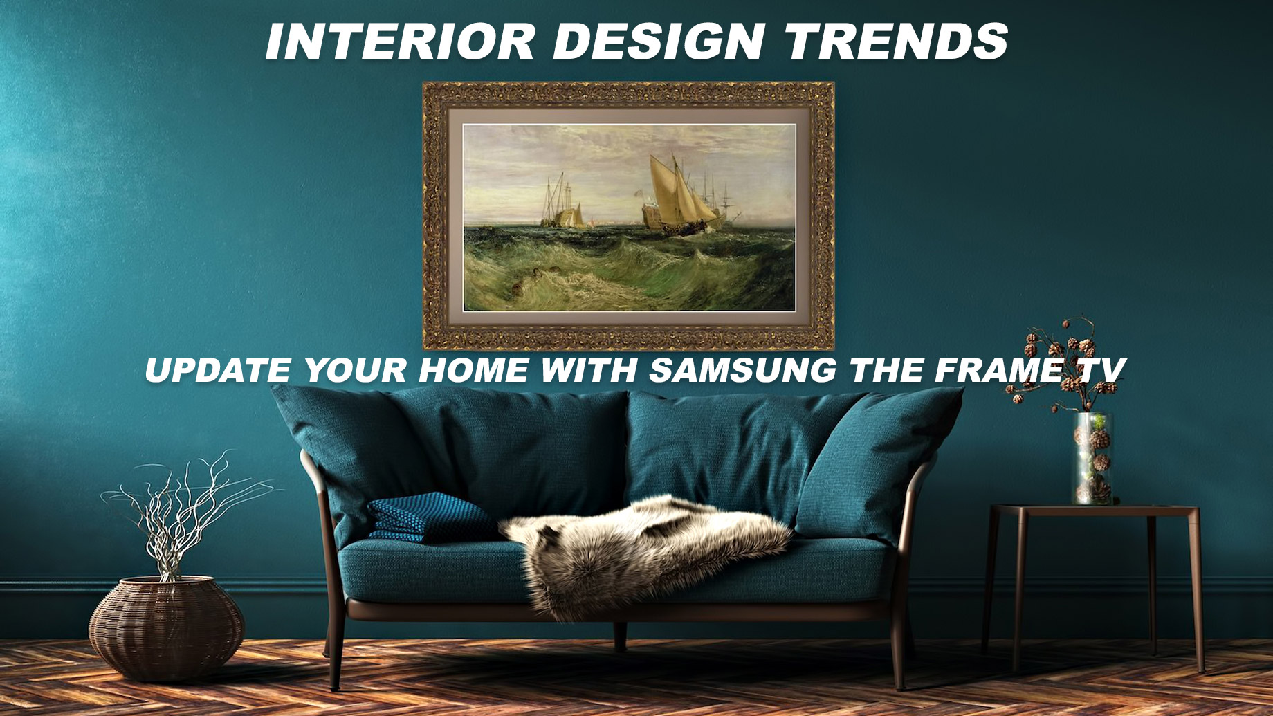 Interior Design Trends - Update Your Home with Samsung the Frame TV