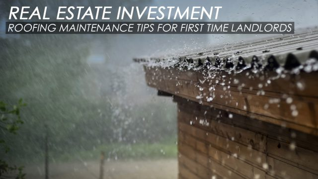 Real Estate Investment - Roofing Maintenance Tips For First Time Landlords
