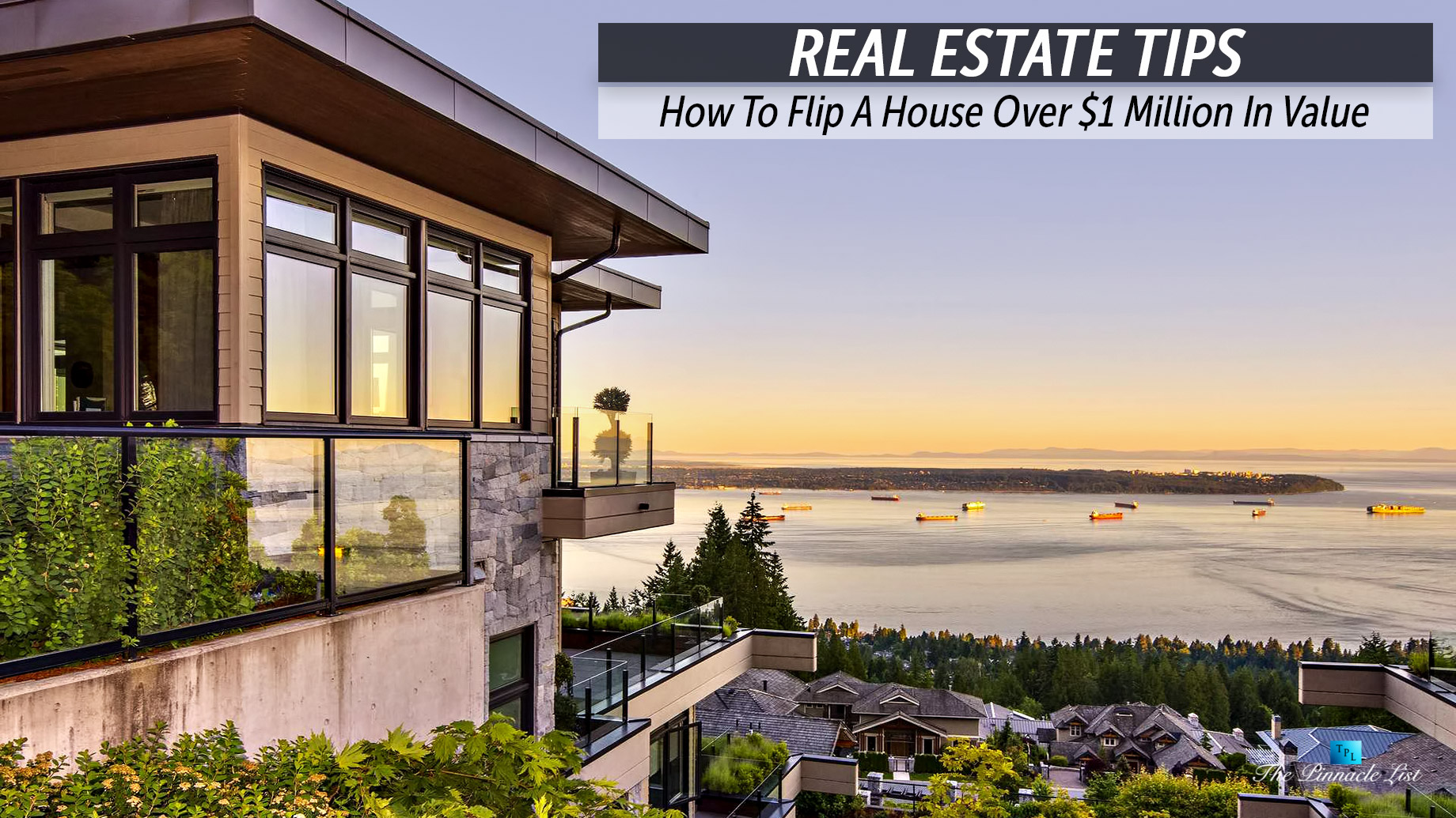 Real Estate Tips - How To Flip A House Over $1 Million In Value