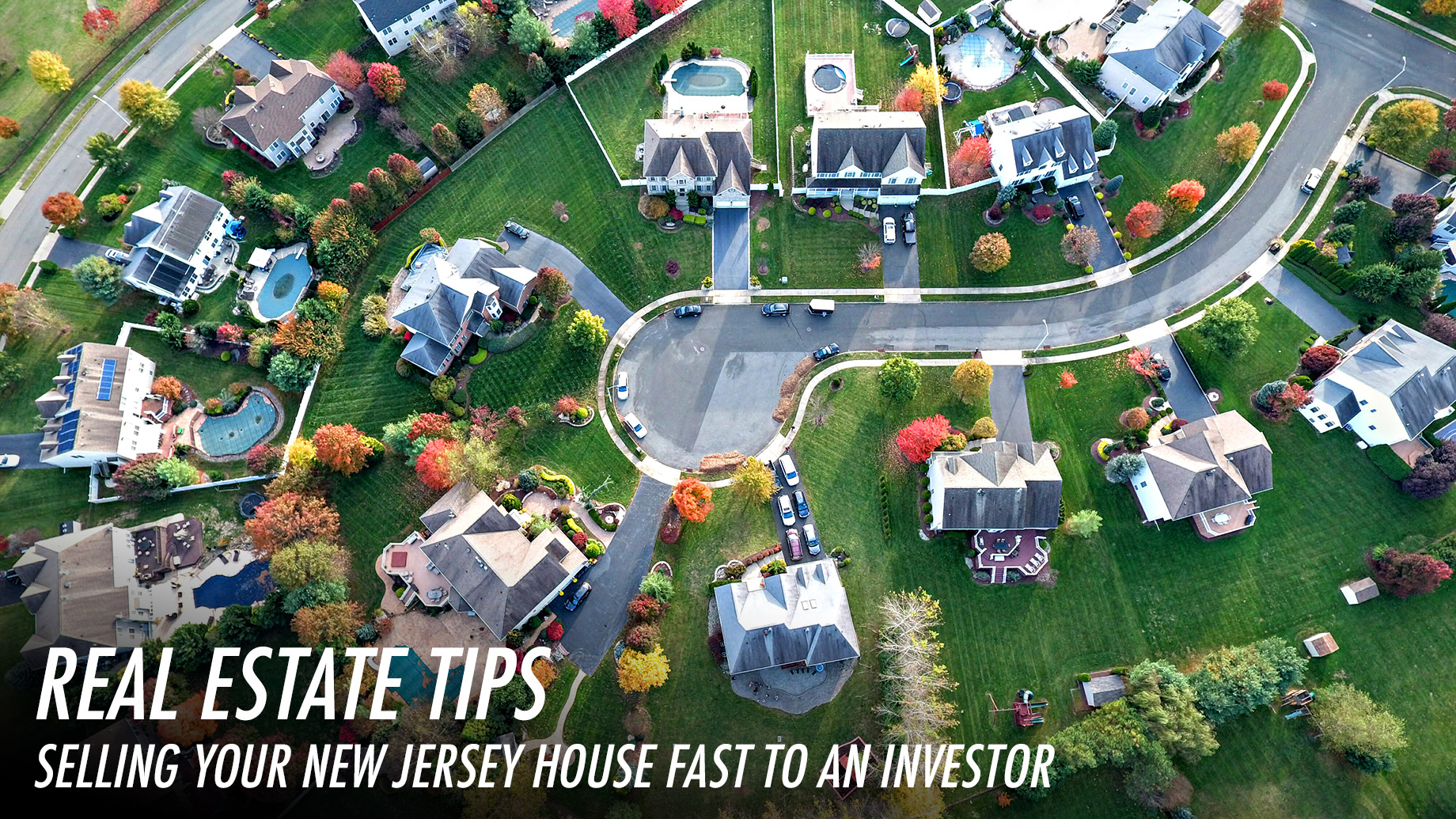 Real Estate Tips - Selling Your New Jersey House Fast To An Investor