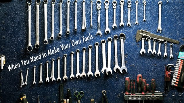 Metal Home Shop Tips - When You Need to Make Your Own Tools