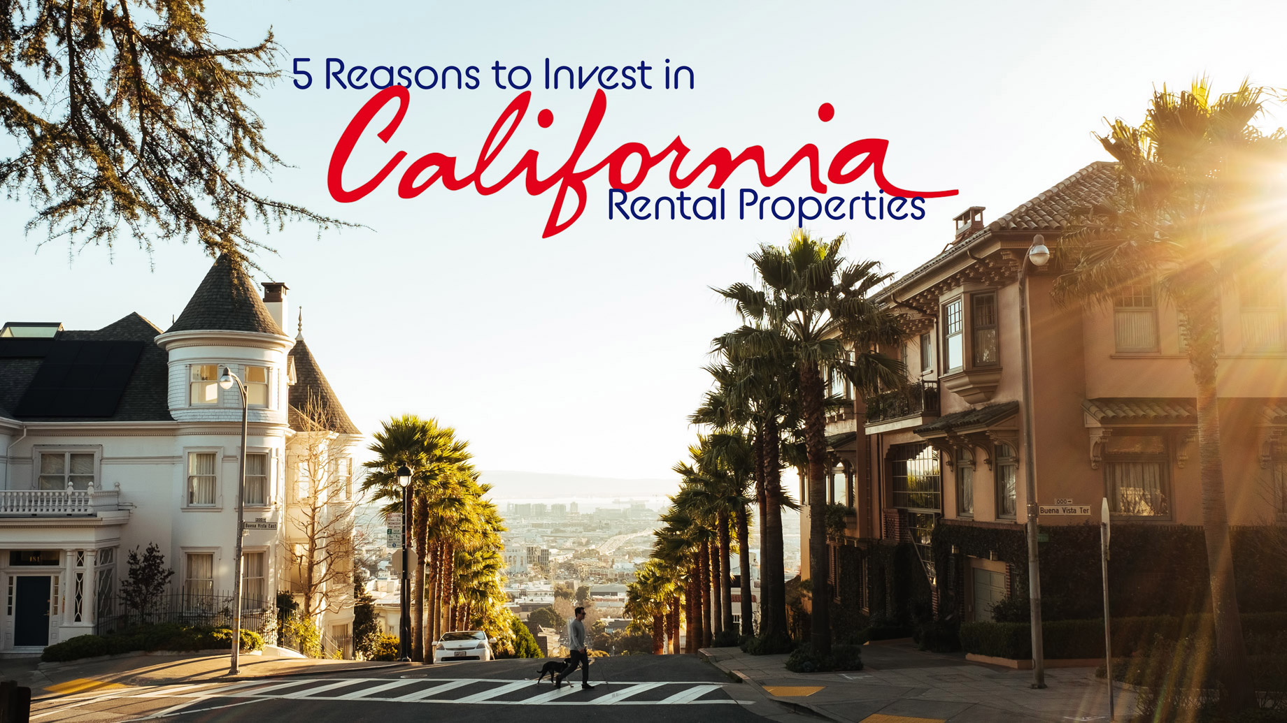 Raymond Grinsell Shares 5 Reasons To Invest In Rental Properties In California