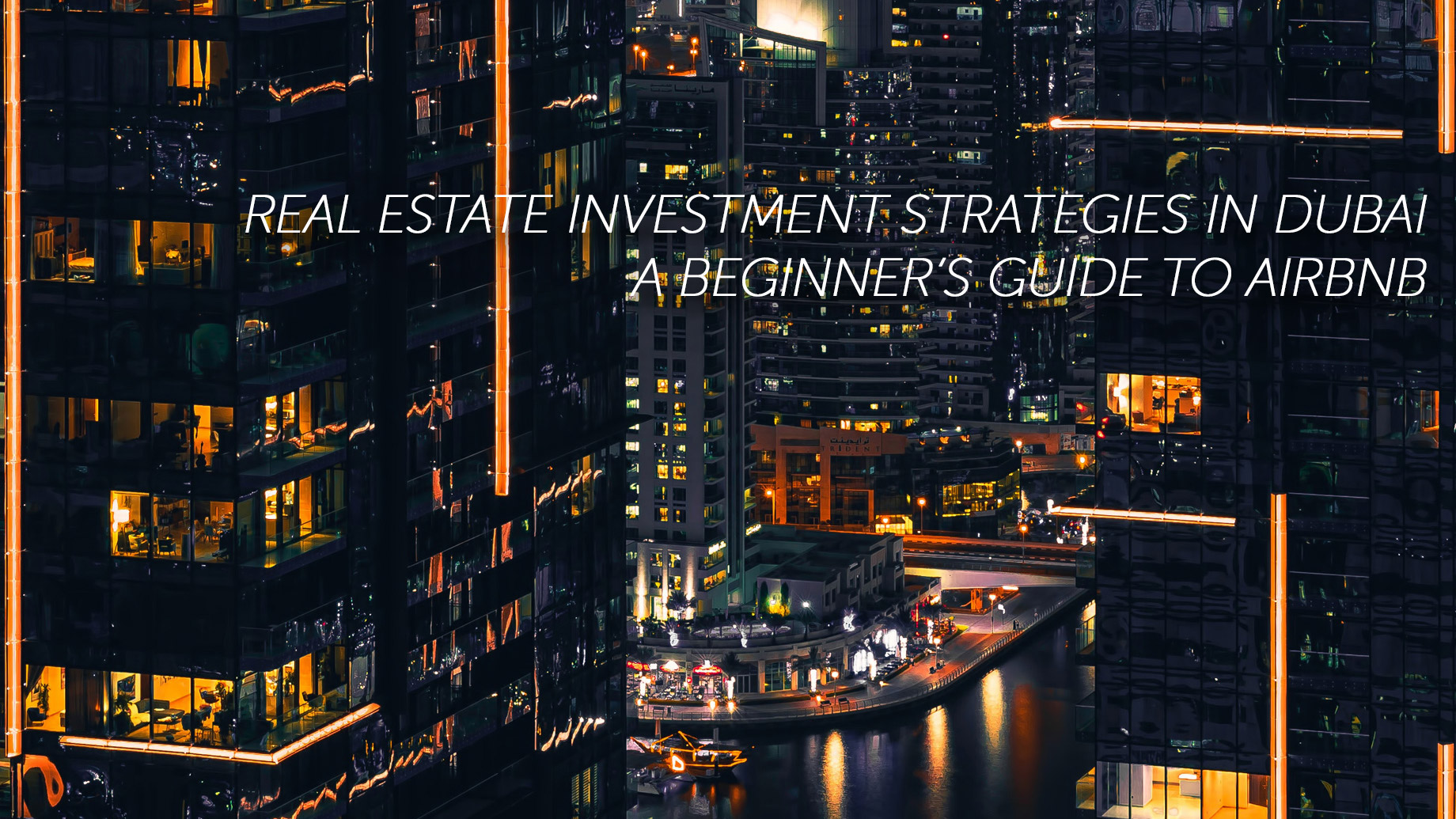 Real Estate Investment Strategies in Dubai - A Beginner's Guide to Airbnb