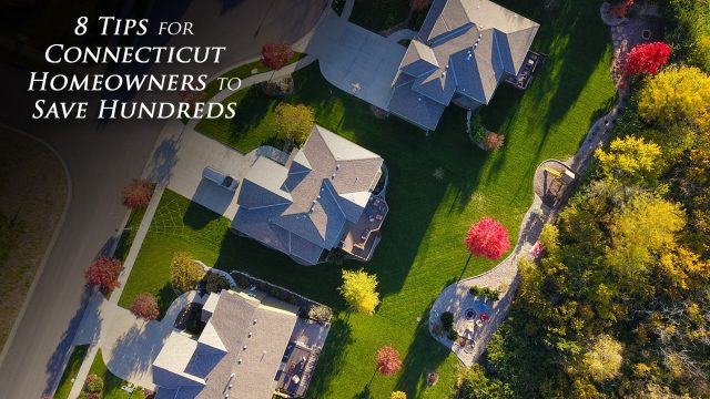 8 Tips for Connecticut Homeowners to Save Hundreds