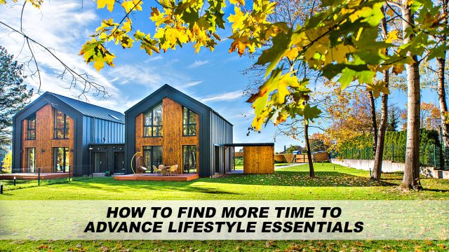 How to Find More Time to Advance Lifestyle Essentials