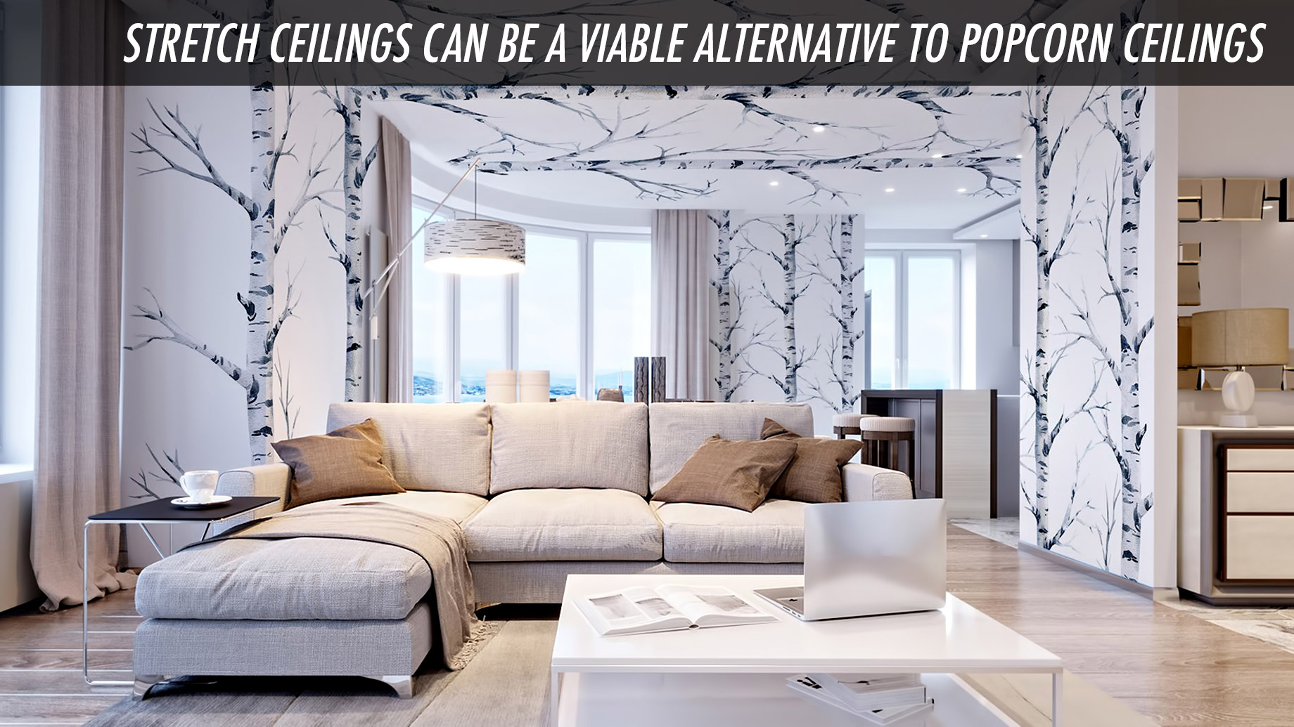 Stretch Ceilings Can Be a Viable Alternative to Popcorn Ceilings