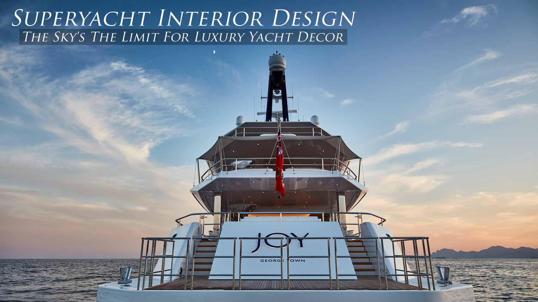 Superyacht Interior Design – The Sky's The Limit For Luxury Yacht Decor