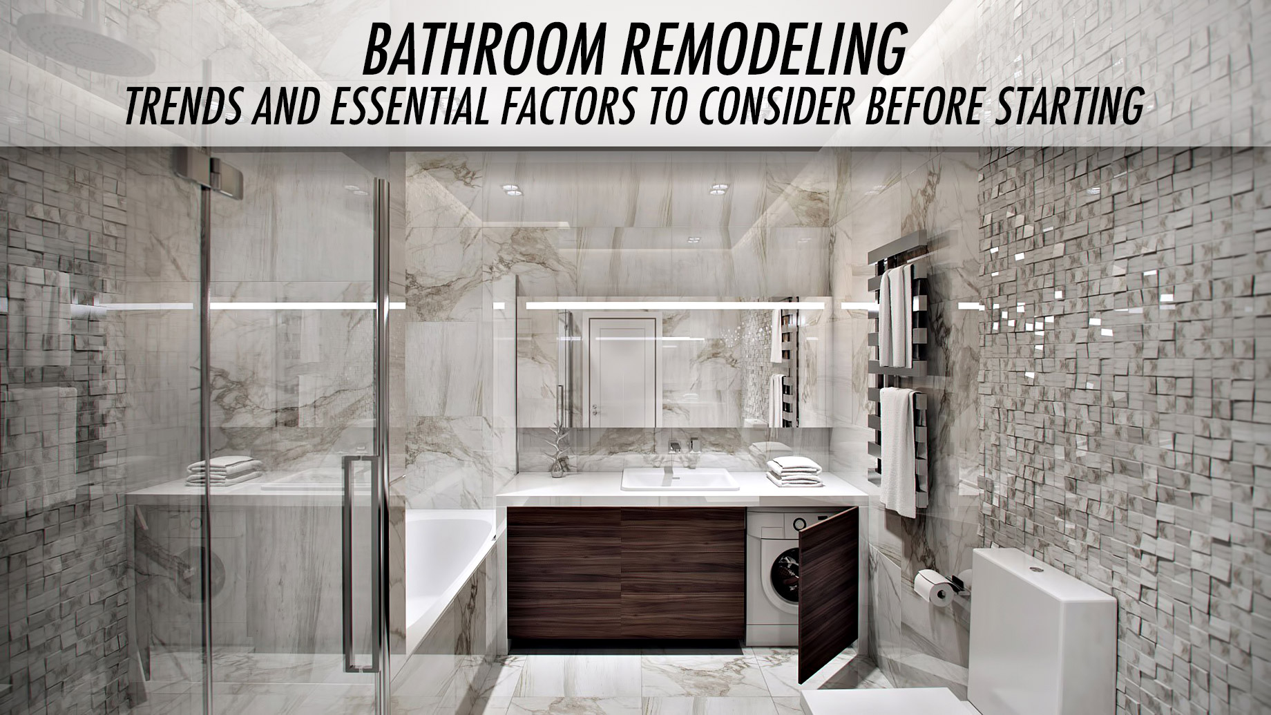 Bathroom Remodeling - Trends and Essential Factors to Consider Before Starting