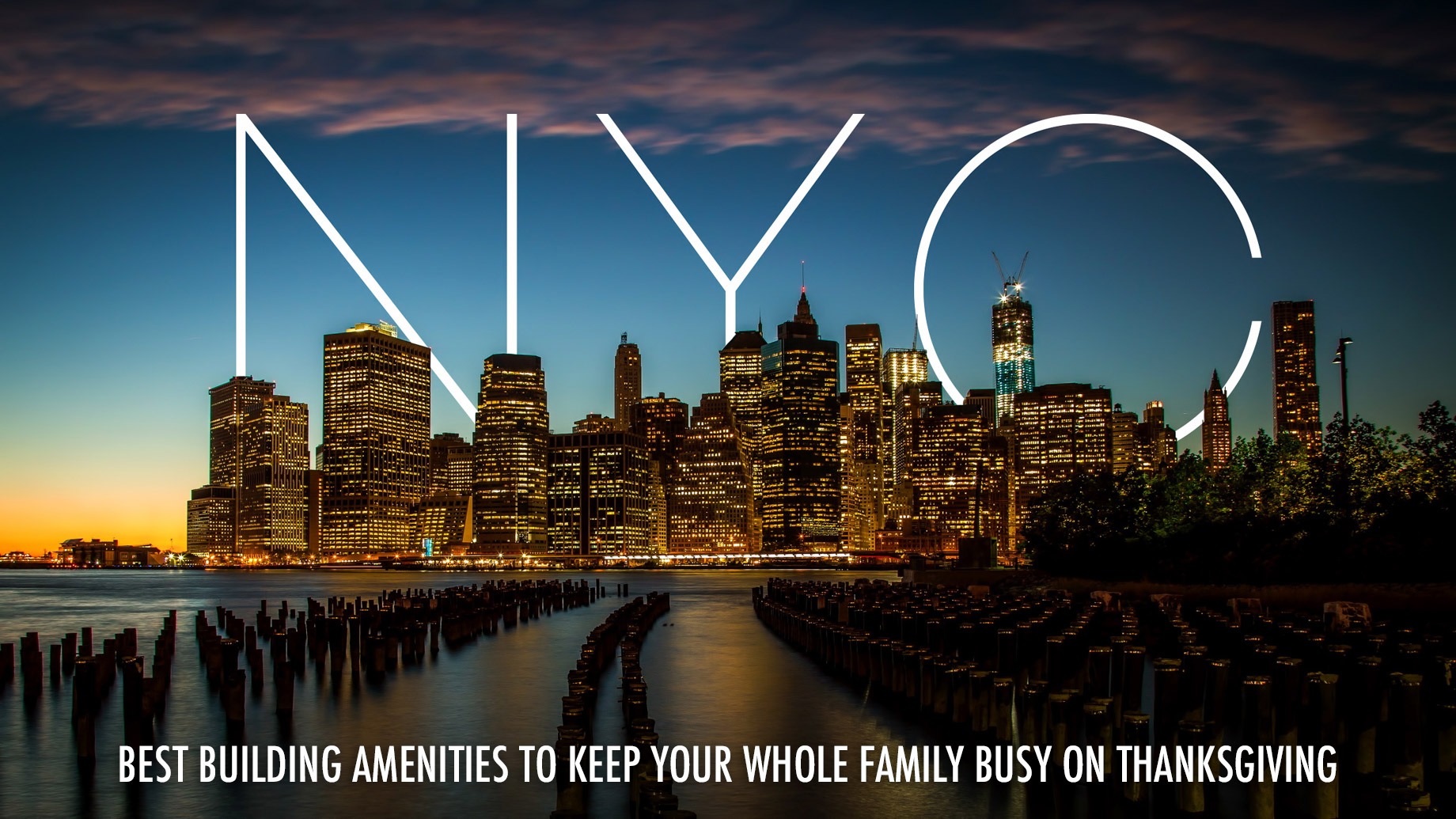 Best Building Amenities to Keep Your Whole Family Busy on Thanksgiving in NYC