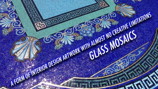 Glass Mosaics - A Form of Interior Design Artwork With Almost No Creative Limitations