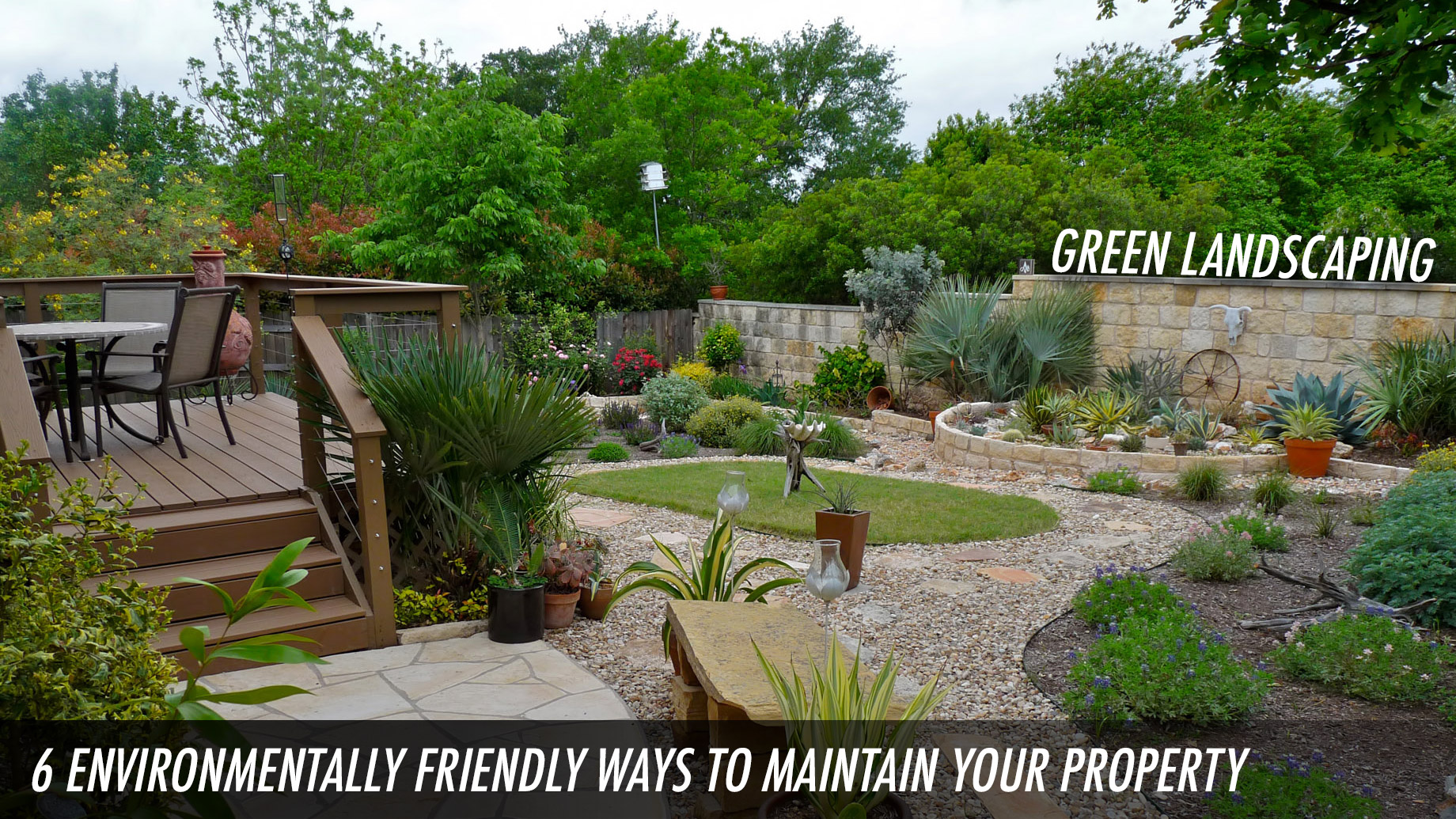 Green Landscaping - 6 Environmentally Friendly Ways to Maintain Your Property