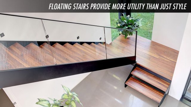 Home Design Tips - Floating Stairs Provide More Utility Than Just Style