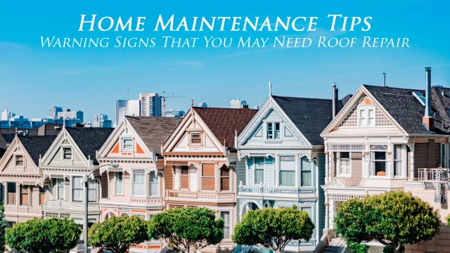 Home Maintenance Tips - Warning Signs That You May Need Roof Repair