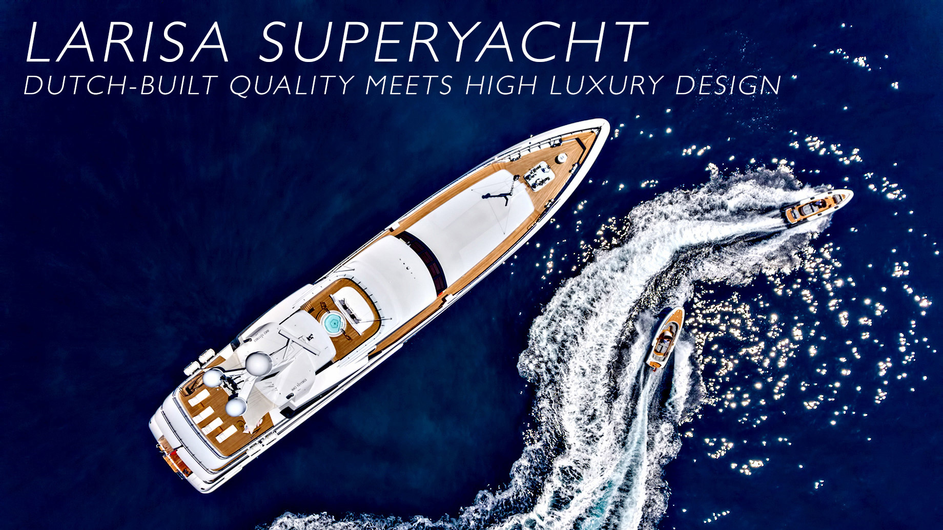 $57.60 Million LARISA Superyacht - Dutch-Built Quality Meets High Luxury Design