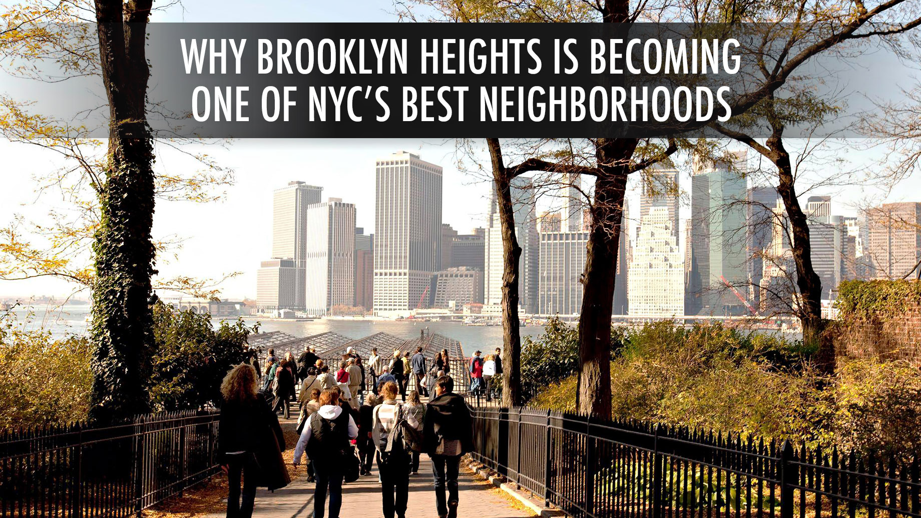 Why Brooklyn Heights is Becoming One of NYC's Best Neighborhoods