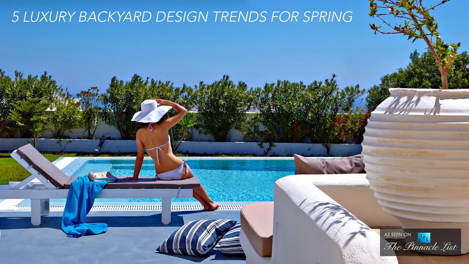 5 Luxury Backyard Design Trends for Spring