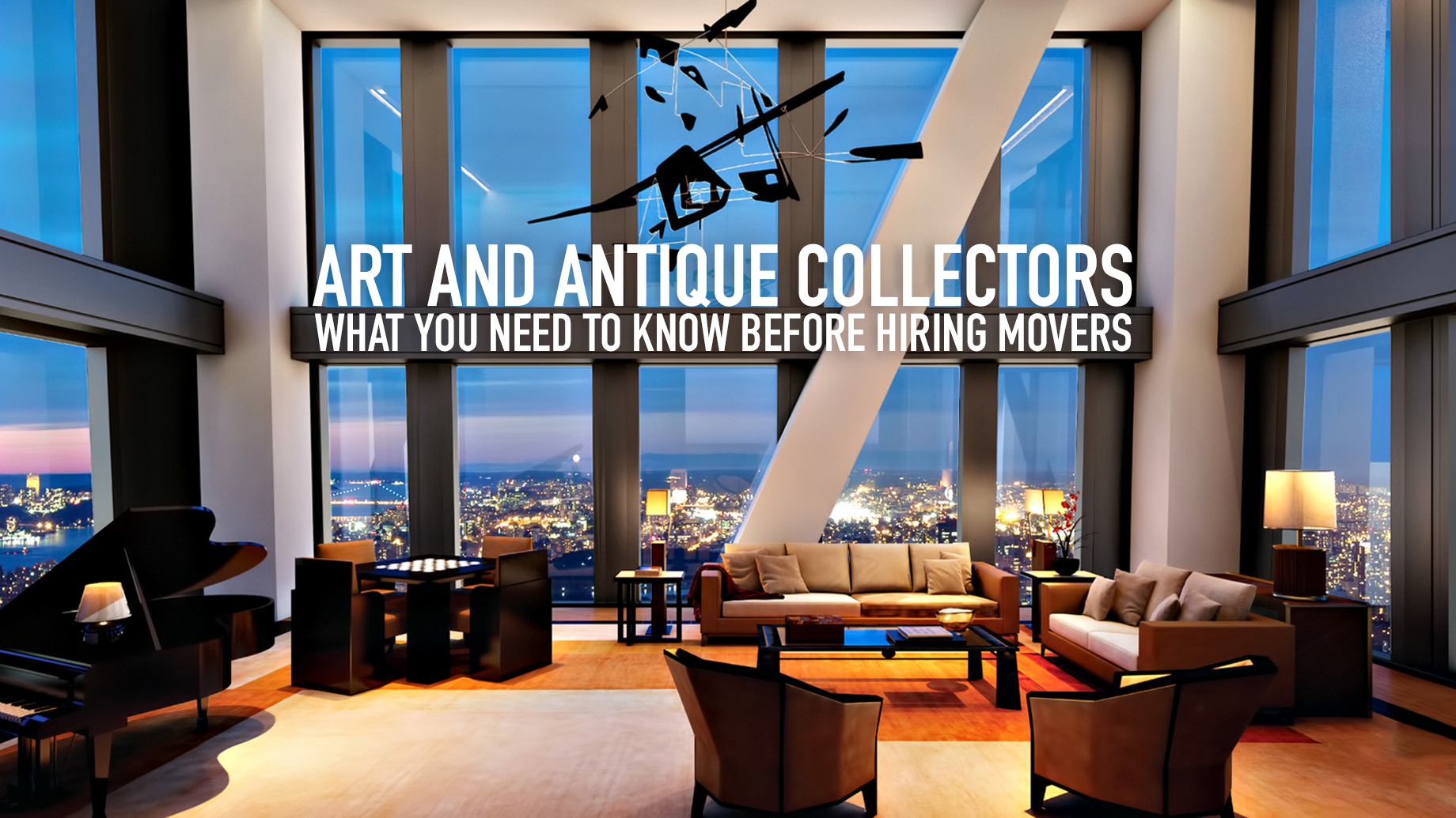 Art and Antique Collectors - What You Need to Know Before Hiring Movers