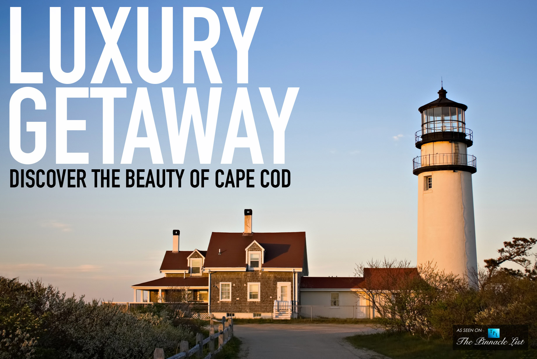 Luxury Getaway - Discover the Beauty of Cape Cod