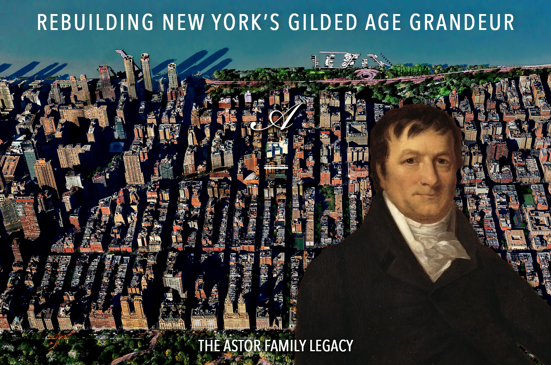 The Astor Family Legacy - Rebuilding New York's Gilded Age Grandeur