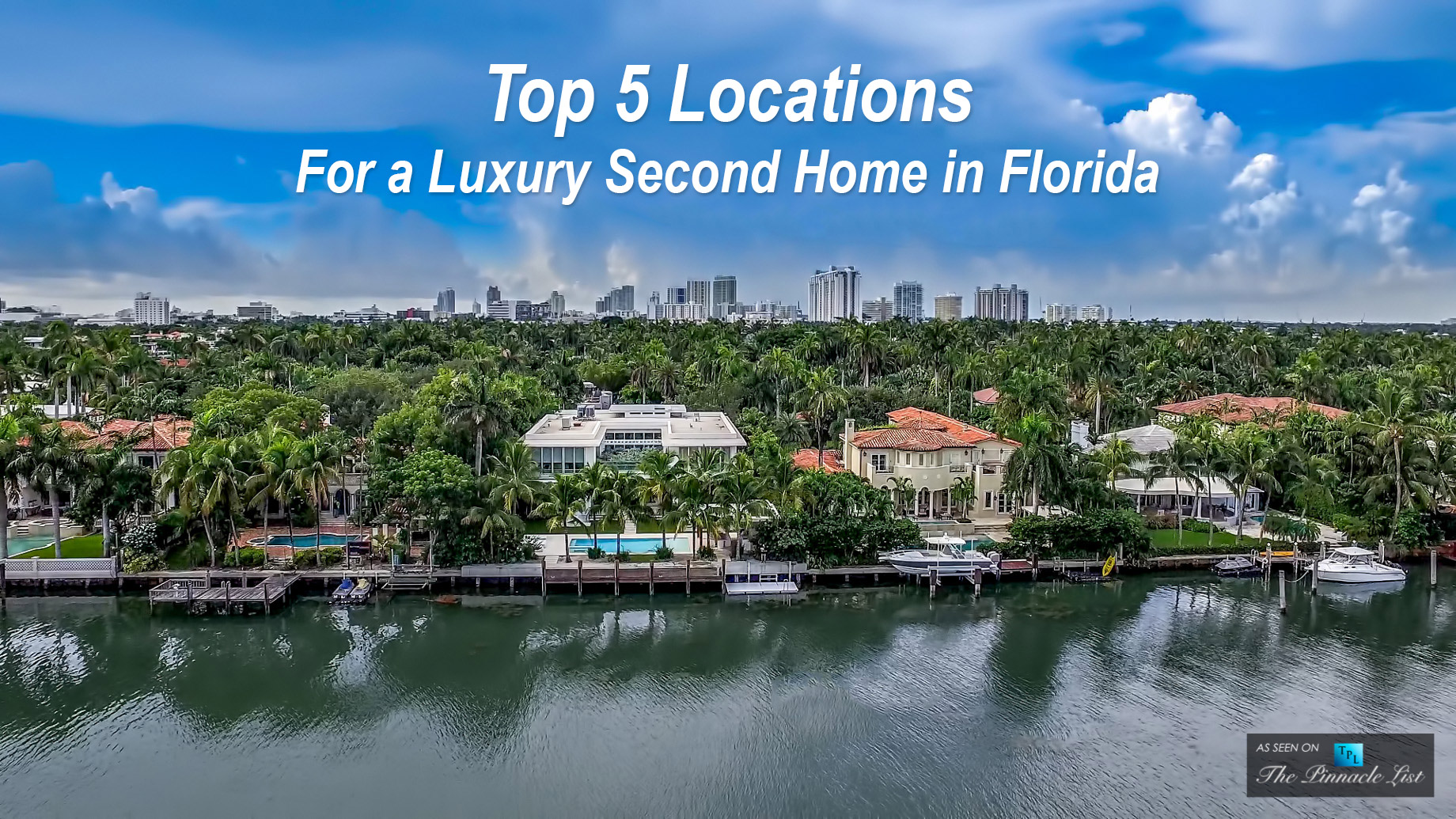 Top 5 Locations For a Luxury Second Home in Florida