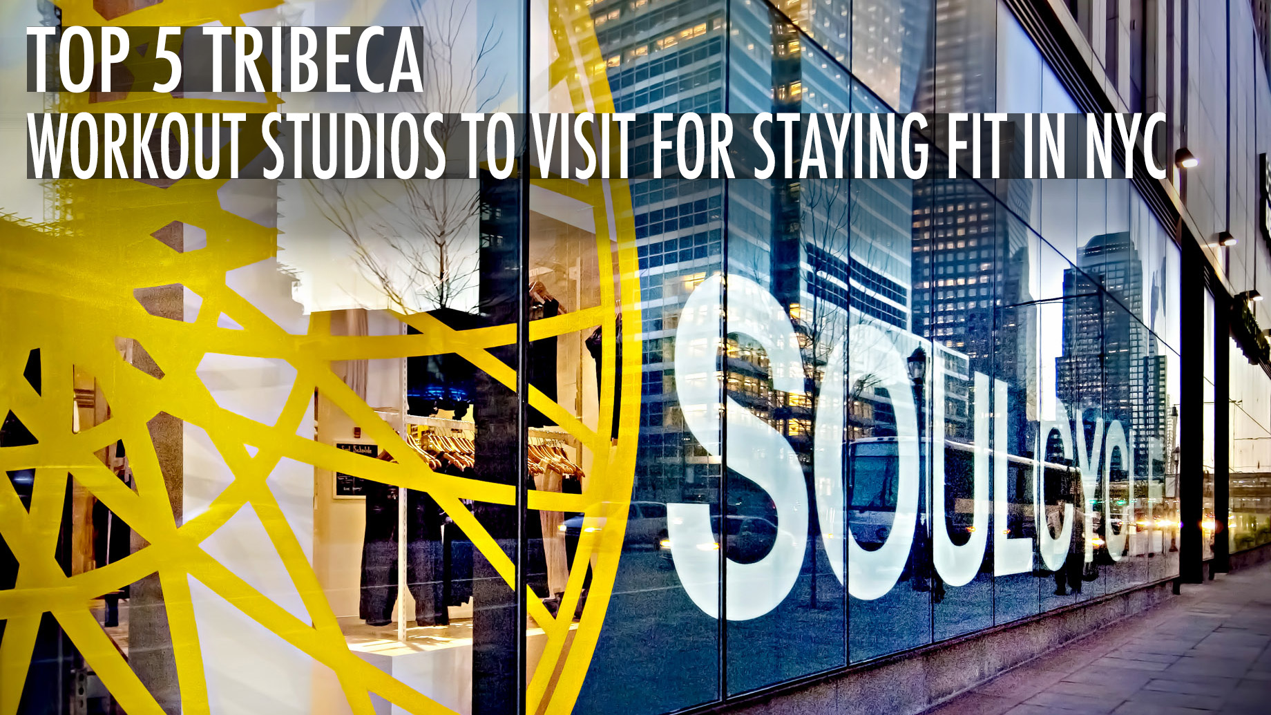 Top 5 TriBeCa Workout Studios to Visit for Staying Fit in NYC