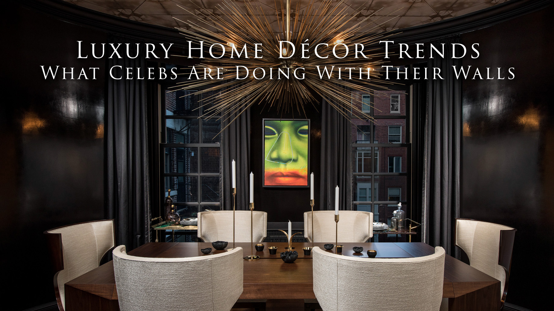 Luxury Home Décor Trends - What Celebs Are Doing With Their Walls