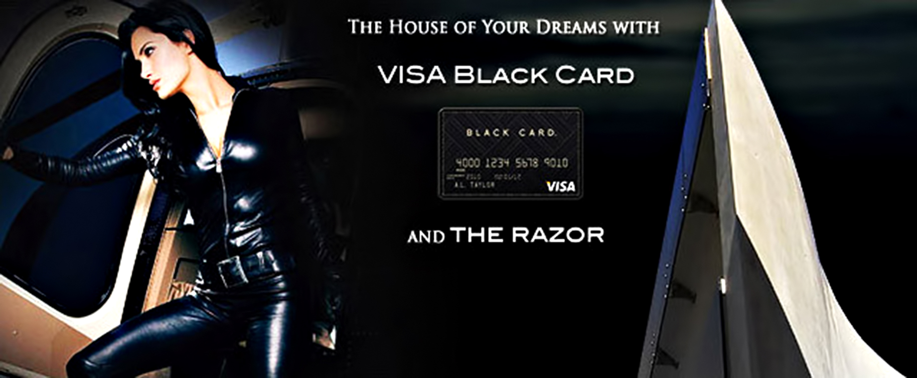The House of Your Dreams with VISA Black Card and The Razor