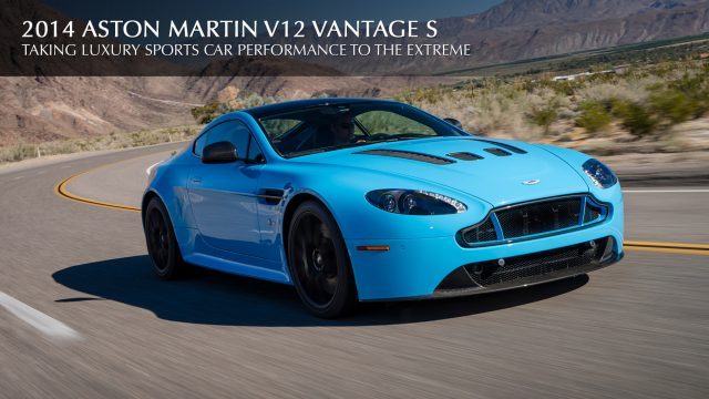 2014 Aston Martin V12 Vantage S - Taking Luxury Sports Car Performance to the Extreme