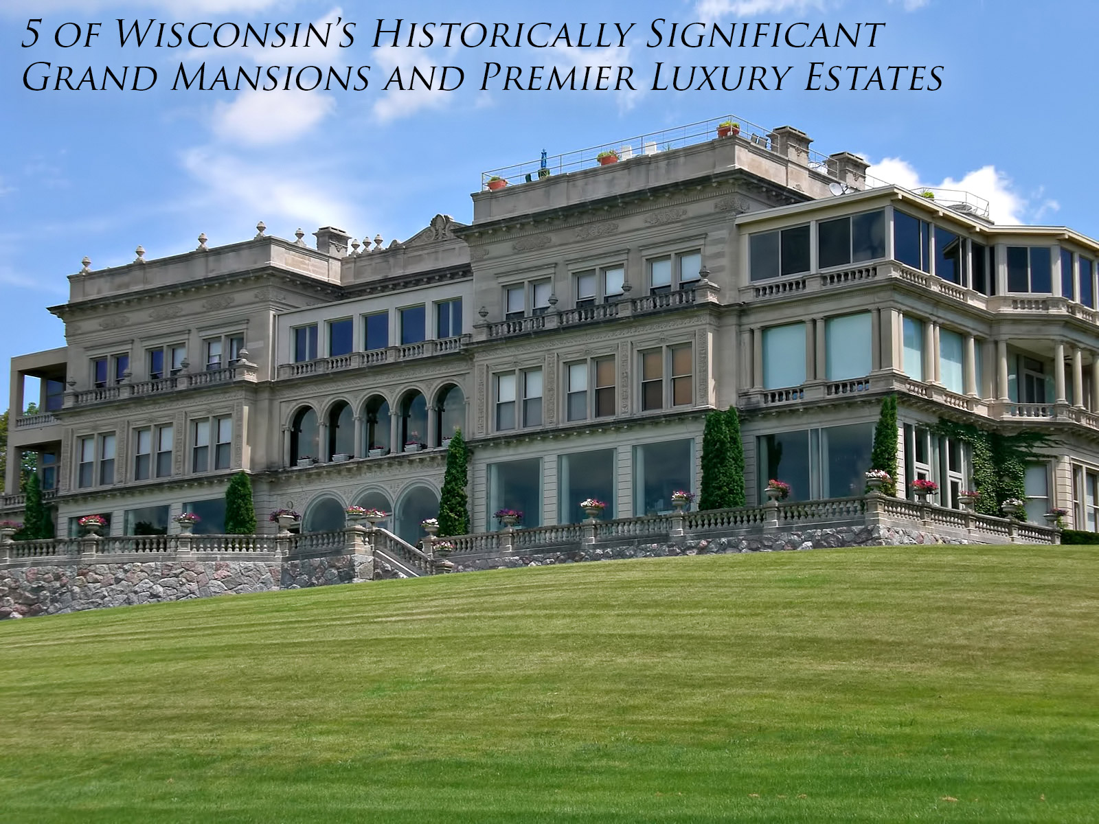 5 of Wisconsin's Historically Significant Grand Mansions and Premier Luxury Estates