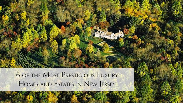 6 of the Most Prestigious Luxury Homes and Estates in New Jersey