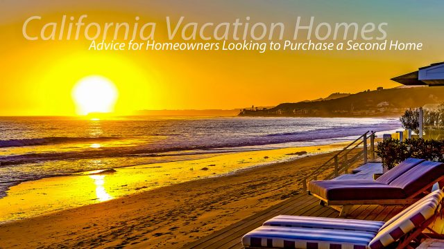 Californian Vacation Homes - Advice for Homeowners Looking to Purchase a Second Home