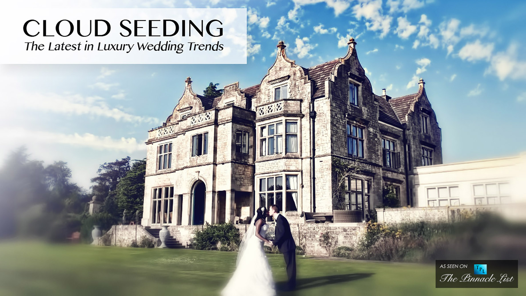 Cloud Seeding - The Latest in Luxury Wedding Trends