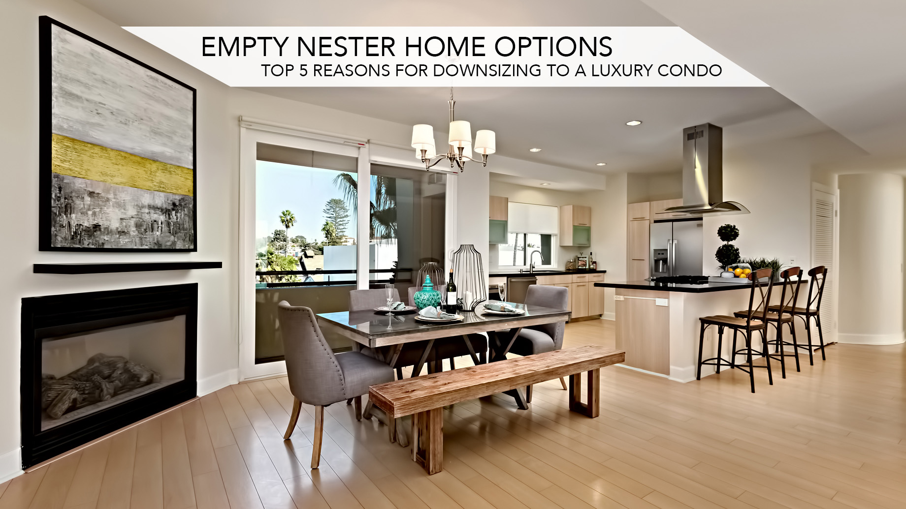 Empty Nester Home Options - Top 5 Reasons for Downsizing to a Luxury Condo