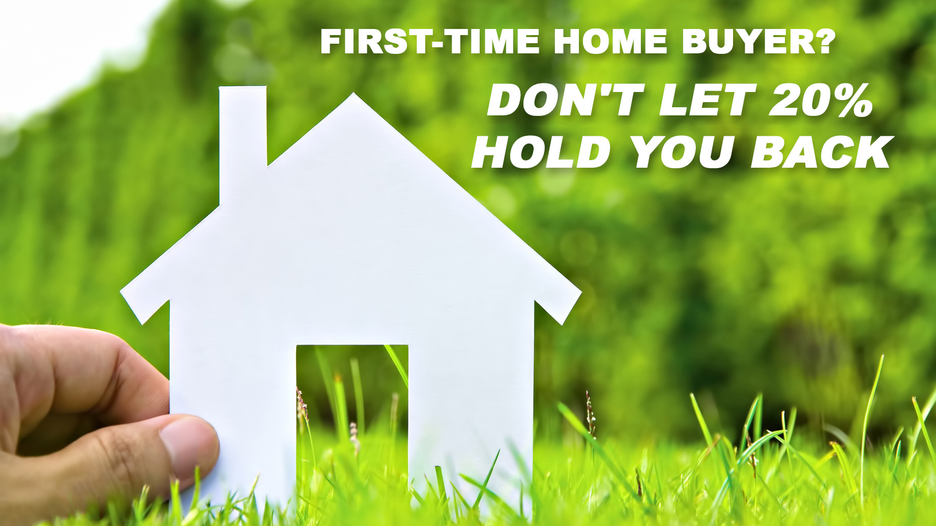 First-Time Home Buyer? Don't Let 20 Percent Hold You Back