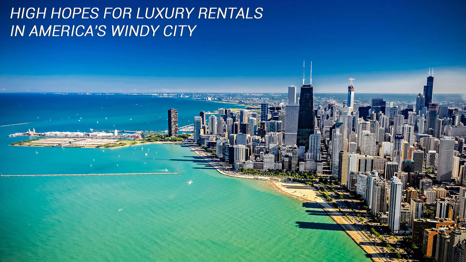 High Hopes for Luxury Rentals in America's Windy City as Chicago Expects 3,600 New Rental Units
