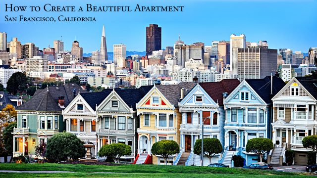 How to Create a Beautiful Apartment in San Francisco